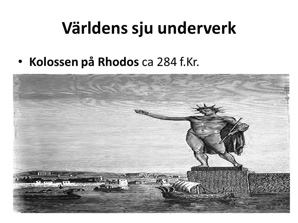 Världens sju underverk Kolossen på Rhodos ca 284 f.Kr.