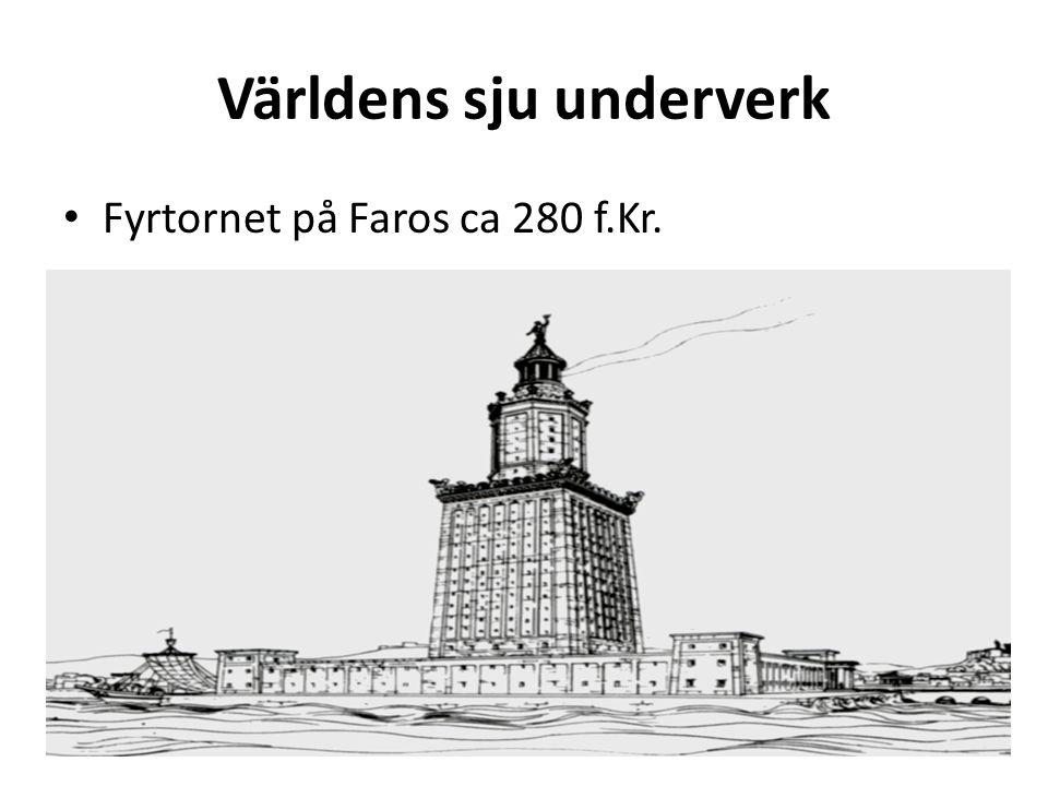 Världens sju underverk Fyrtornet på Faros ca 280 f.Kr.