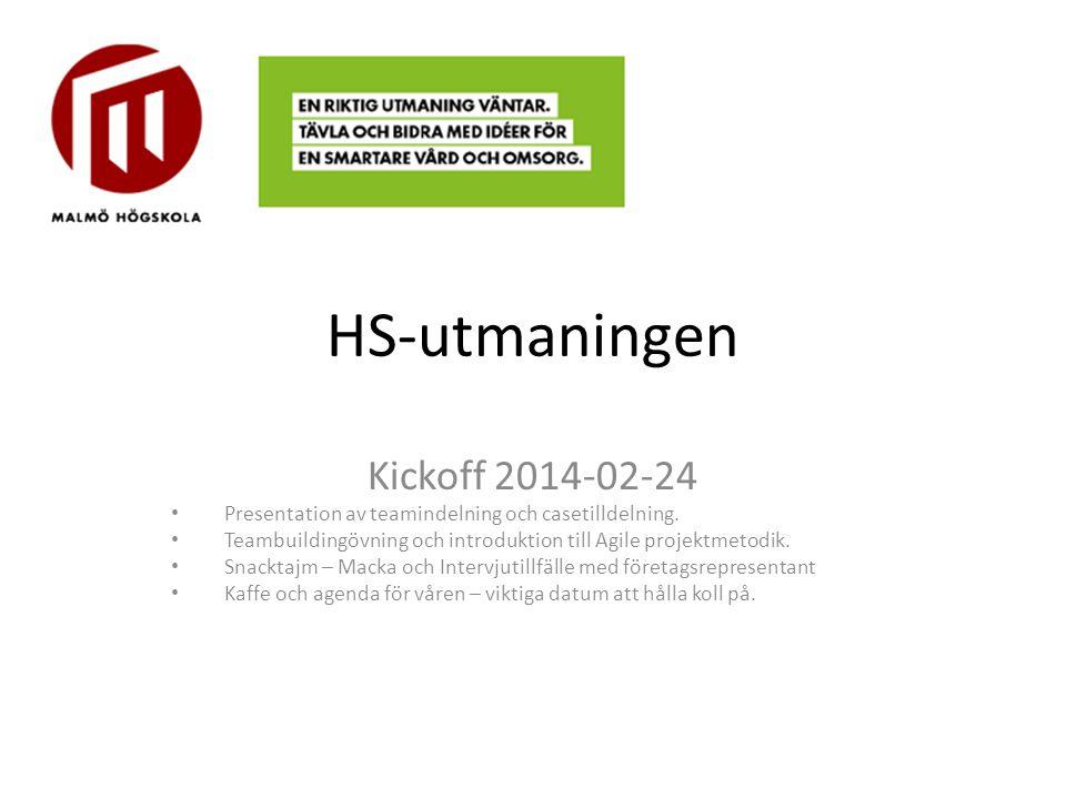 HS-utmaningen Kickoff 2014-02-24 Presentation av teamindelning och casetilldelning. Teambuildingövning och introduktion till Agile projektmetodik. Sna