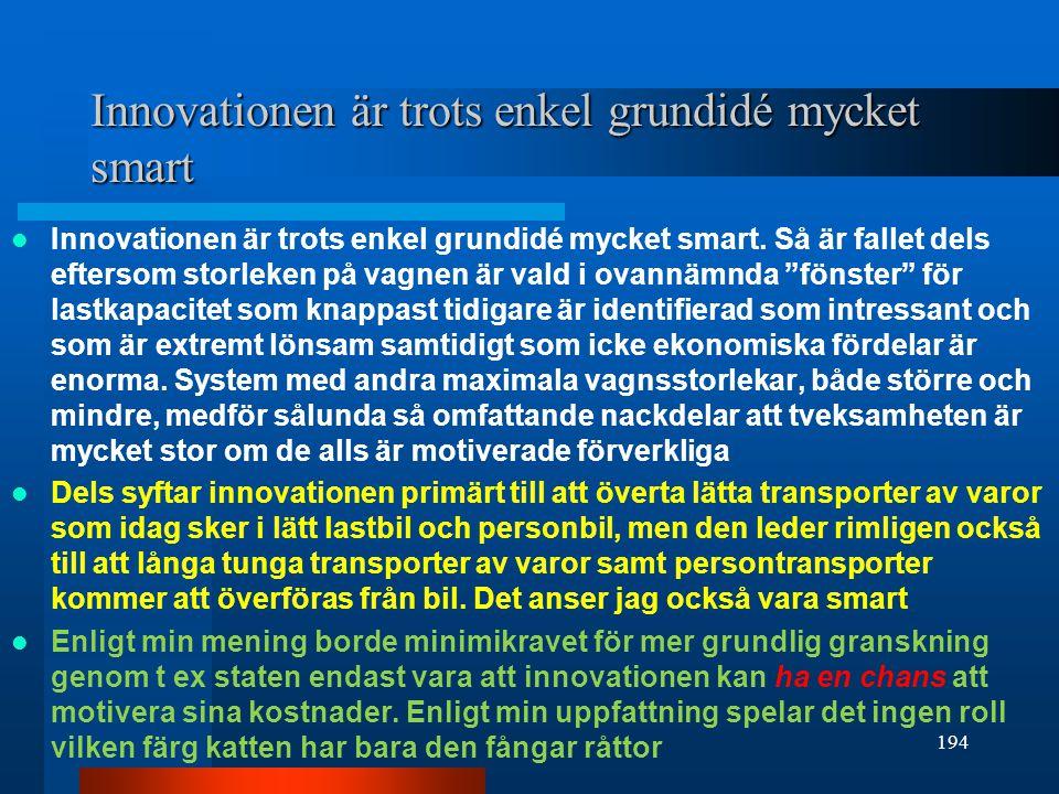 Innovationen är trots enkel grundidé mycket smart Innovationen är trots enkel grundidé mycket smart.