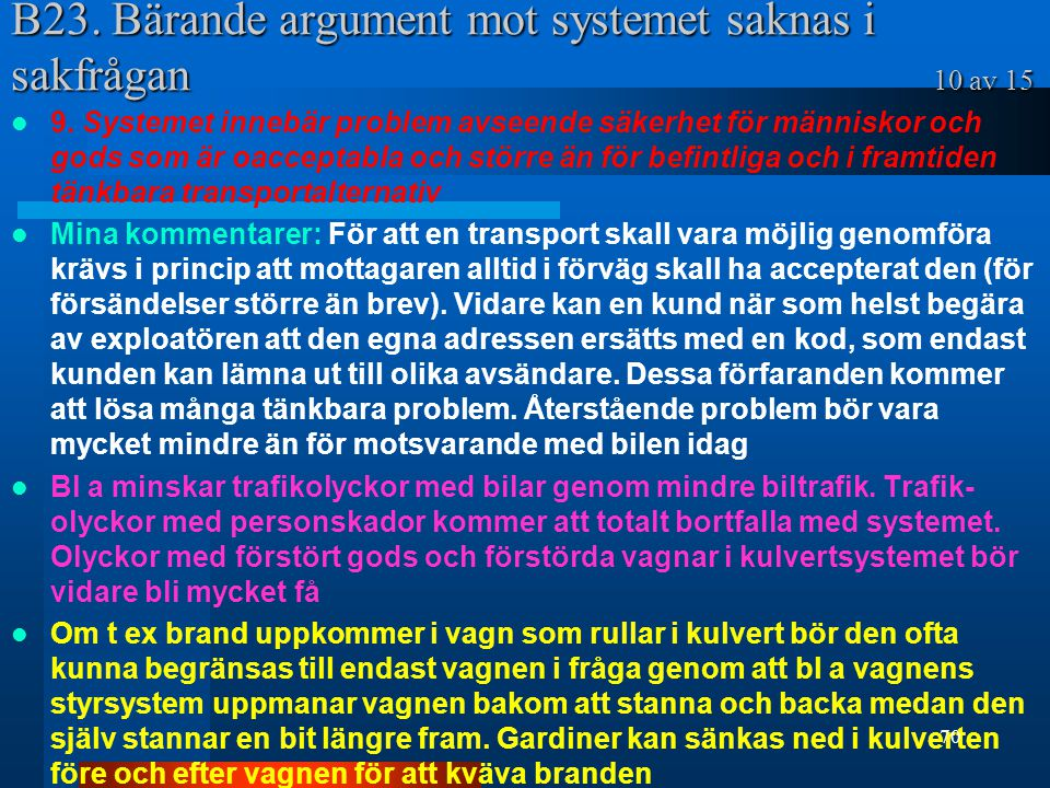 B23.Bärande argument mot systemet saknas i sakfrågan 10 av 15 9.
