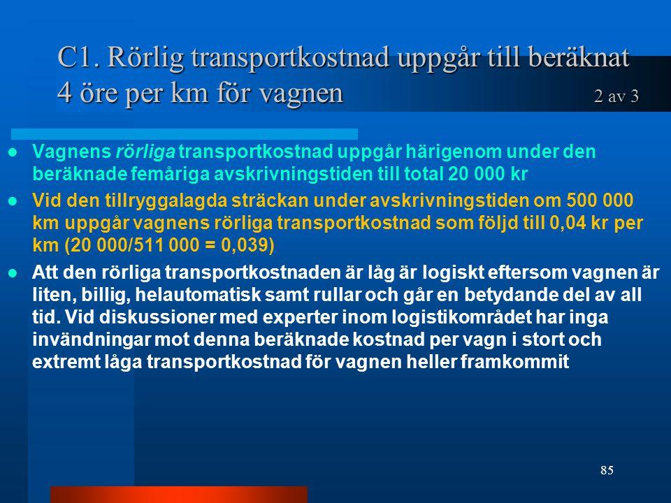 C1. Rörlig transportkostnad uppgår till beräknat 4 öre per km för vagnen 2 av 3 Vagnens rörliga transportkostnad uppgår härigenom under den beräknade