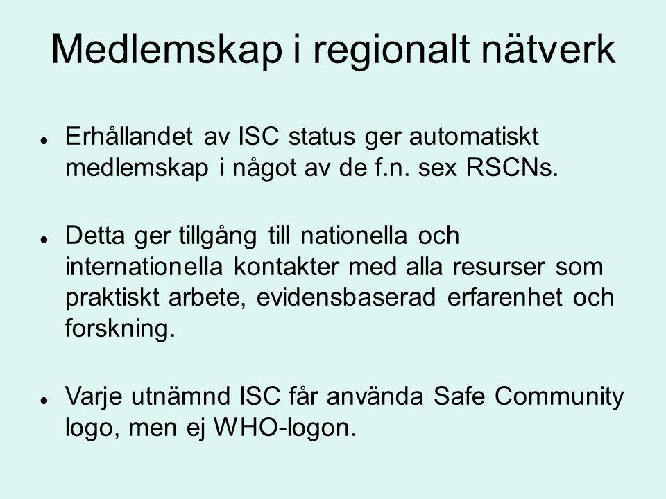 Medlemskap i regionalt nätverk Erhållandet av ISC status ger automatiskt medlemskap i något av de f.n. sex RSCNs. Detta ger tillgång till nationella o