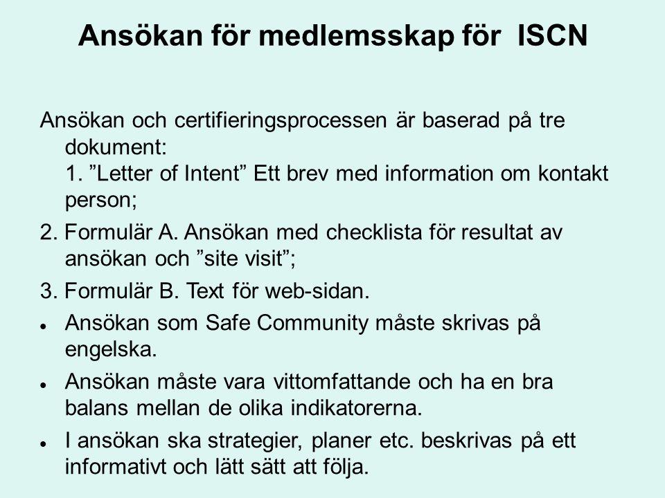 """Ansökan för medlemsskap för ISCN Ansökan och certifieringsprocessen är baserad på tre dokument: 1. """"Letter of Intent"""" Ett brev med information om kont"""