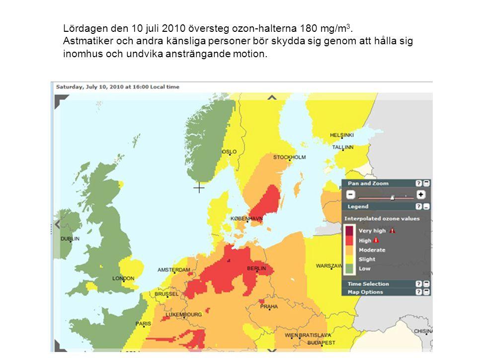 Lördagen den 10 juli 2010 översteg ozon-halterna 180 mg/m 3. Astmatiker och andra känsliga personer bör skydda sig genom att hålla sig inomhus och und