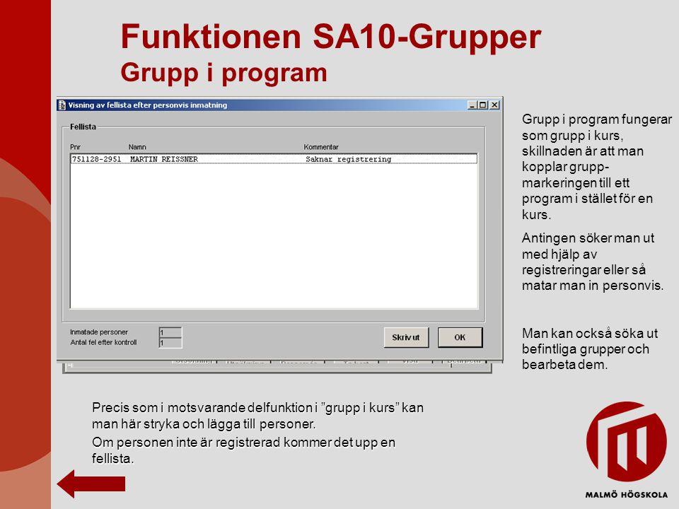 Funktionen SA10-Grupper Grupp i program Grupp i program fungerar som grupp i kurs, skillnaden är att man kopplar grupp- markeringen till ett program i stället för en kurs.