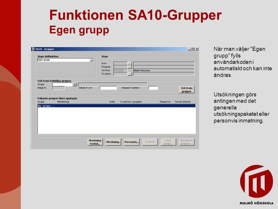 Funktionen SA10-Grupper Egen grupp När man väljer Egen grupp fylls användarkoden i automatiskt och kan inte ändras.