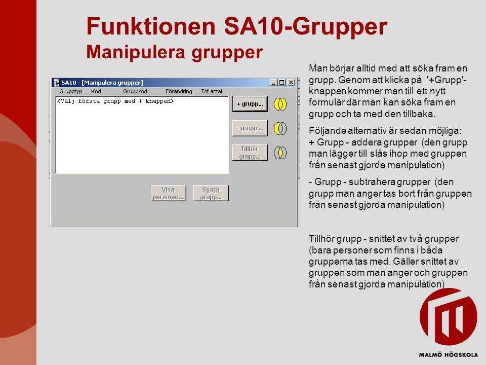 Funktionen SA10-Grupper Manipulera grupper Man börjar alltid med att söka fram en grupp. Genom att klicka på '+Grupp'- knappen kommer man till ett nyt