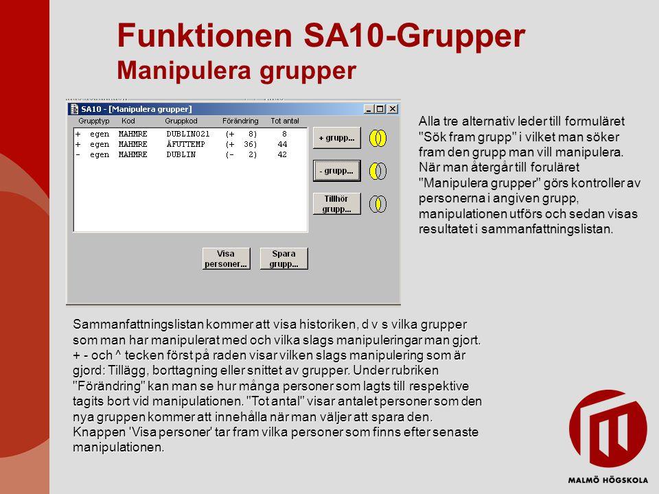 Funktionen SA10-Grupper Manipulera grupper Alla tre alternativ leder till formuläret