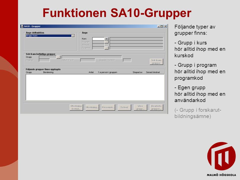 Funktionen SA10-Grupper Själva gruppkoden/ gruppbeteckningen består av max 10 tecken.