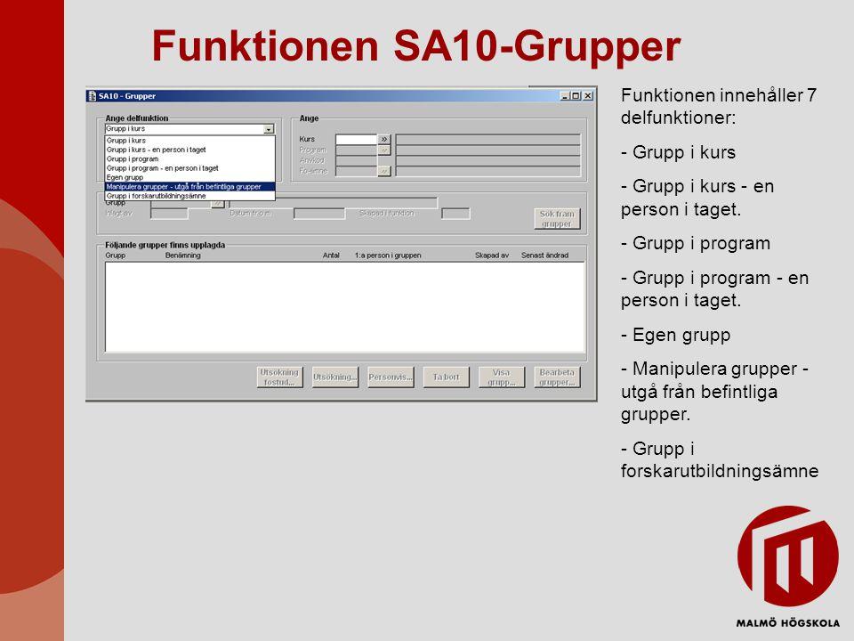 Funktionen SA10-Grupper Funktionen innehåller 7 delfunktioner: - Grupp i kurs - Grupp i kurs - en person i taget. - Grupp i program - Grupp i program