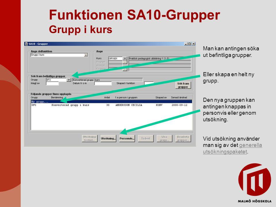 Funktionen SA10-Grupper Grupp i kurs Man kan antingen söka ut befintliga grupper. Eller skapa en helt ny grupp. Den nya gruppen kan antingen knappas i