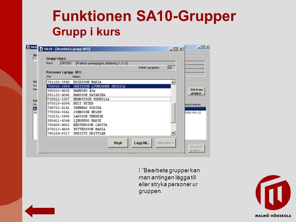 Funktionen SA10-Grupper Grupp i kurs I Bearbeta grupper kan man antingen lägga till eller stryka personer ur gruppen.