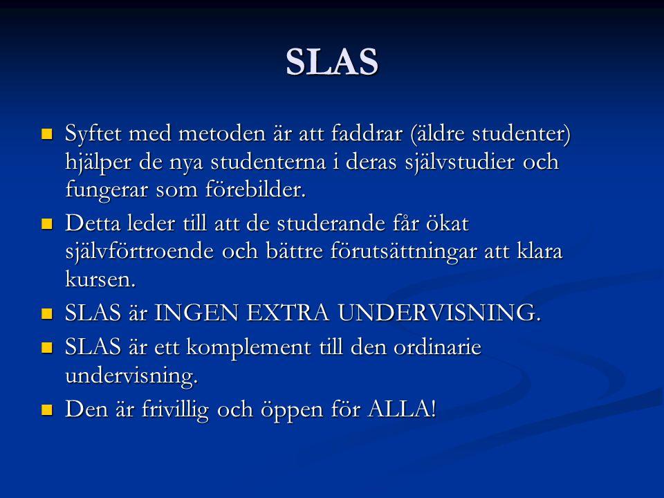 SLAS Syftet med metoden är att faddrar (äldre studenter) hjälper de nya studenterna i deras självstudier och fungerar som förebilder. Syftet med metod
