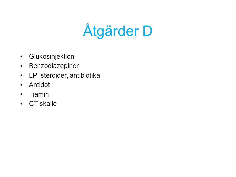 Glukosinjektion Benzodiazepiner LP, steroider, antibiotika Antidot Tiamin CT skalle Åtgärder D