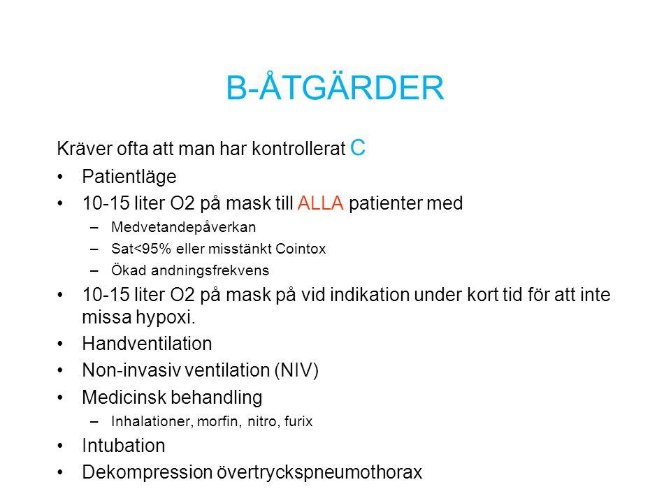 Kräver ofta att man har kontrollerat C Patientläge 10-15 liter O2 på mask till ALLA patienter med –Medvetandepåverkan –Sat<95% eller misstänkt Cointox