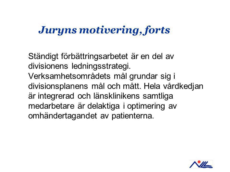 Juryns motivering, forts Ständigt förbättringsarbetet är en del av divisionens ledningsstrategi.