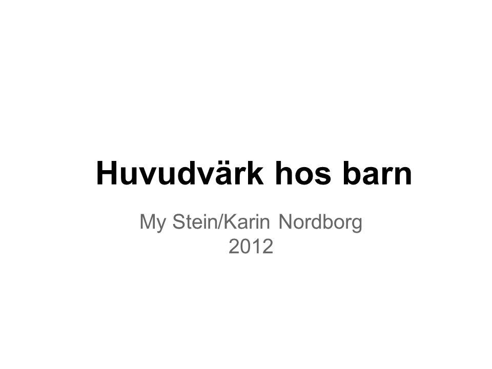 Huvudvärk hos barn My Stein/Karin Nordborg 2012
