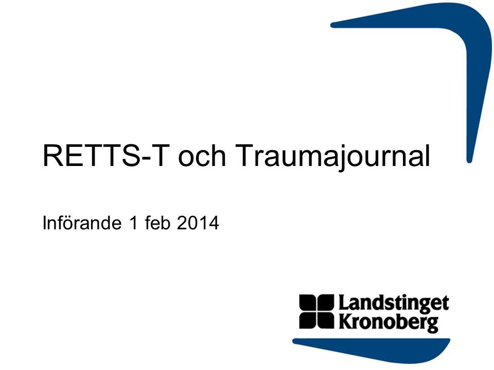 RETTS-T och Traumajournal Införande 1 feb 2014