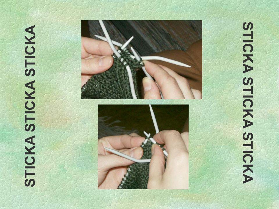 Stickning av flätorna §För att underlätta stickningen av flätorna behövdes två hjälpstickor