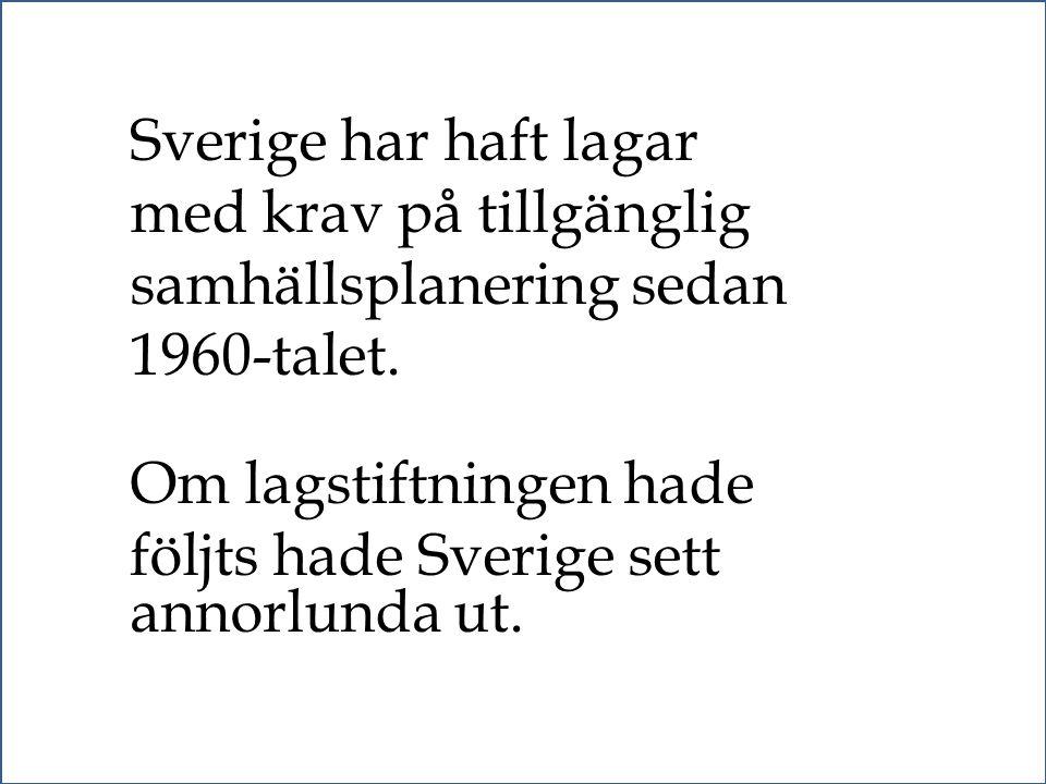Jodå. Tillgänglighet lönar sig. (vi har räknat på det) Sverige har haft lagar med krav på tillgänglig samhällsplanering sedan 1960-talet. Om lagstiftn