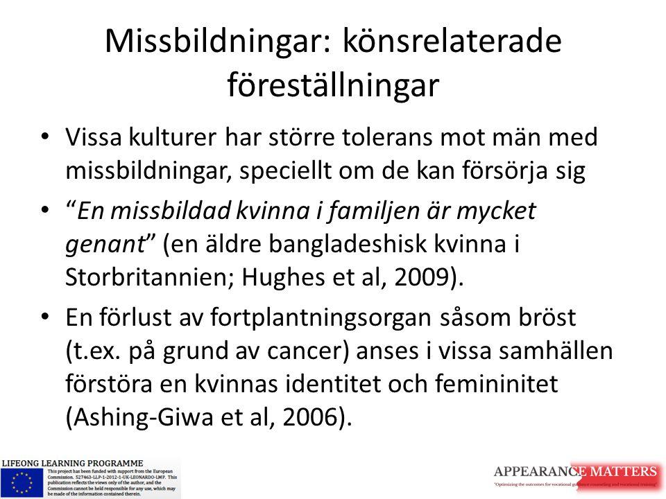 """Missbildningar: könsrelaterade föreställningar Vissa kulturer har större tolerans mot män med missbildningar, speciellt om de kan försörja sig """"En mis"""