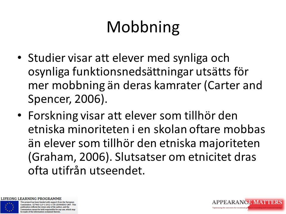 Mobbning Studier visar att elever med synliga och osynliga funktionsnedsättningar utsätts för mer mobbning än deras kamrater (Carter and Spencer, 2006