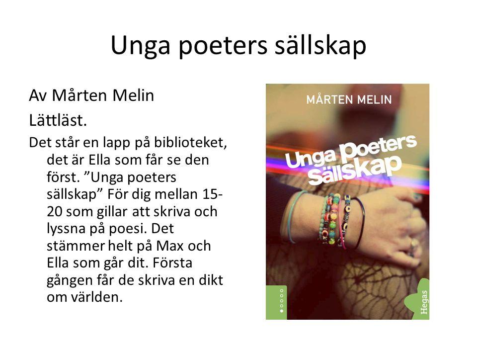 Unga poeters sällskap Av Mårten Melin Lättläst.
