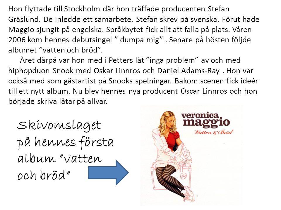 Hon flyttade till Stockholm där hon träffade producenten Stefan Gräslund.