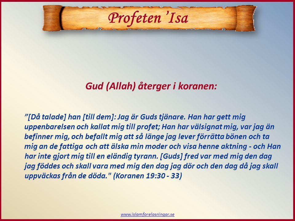 www.islamforelasningar.se [Då talade] han [till dem]: Jag är Guds tjänare.