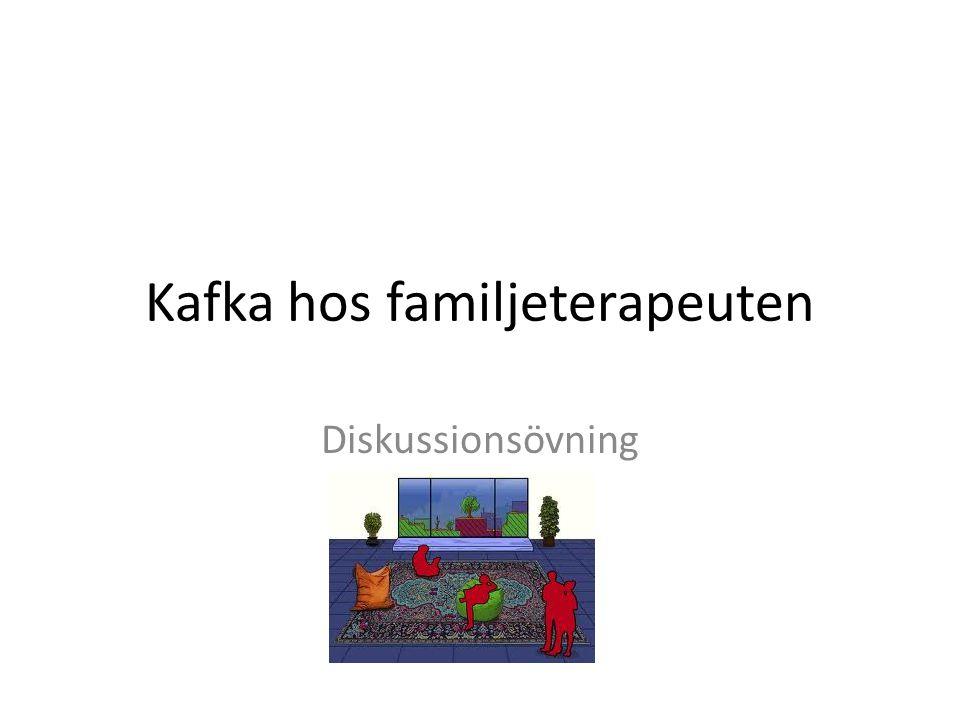 Kafka hos familjeterapeuten Diskussionsövning