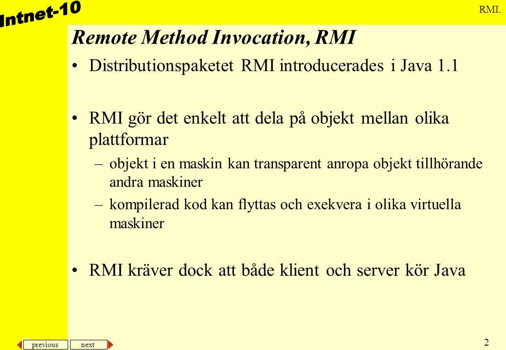 previous next 3 RMI.Vad behöver göras för att distribuera objekt.
