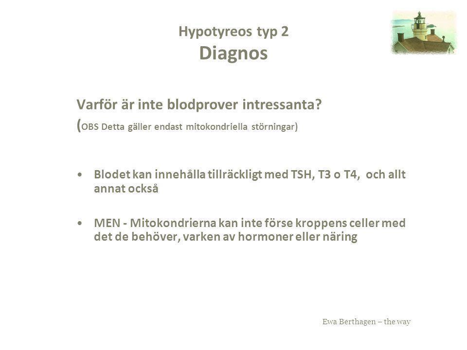 Ewa Berthagen – the way Varför är inte blodprover intressanta? ( OBS Detta gäller endast mitokondriella störningar) Blodet kan innehålla tillräckligt
