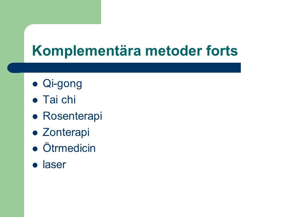 Komplementära metoder forts Qi-gong Tai chi Rosenterapi Zonterapi Ötrmedicin laser