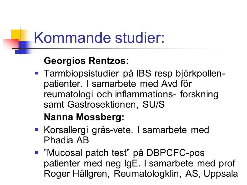 Kommande studier: Georgios Rentzos:  Tarmbiopsistudier på IBS resp björkpollen- patienter. I samarbete med Avd för reumatologi och inflammations- for