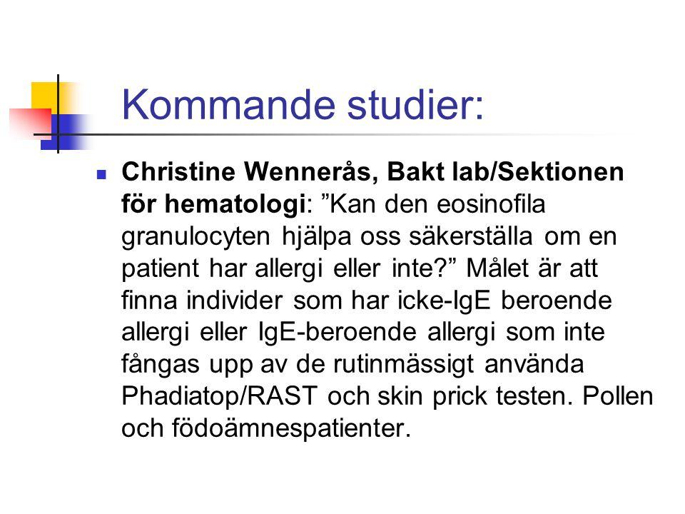 """Kommande studier: Christine Wennerås, Bakt lab/Sektionen för hematologi: """"Kan den eosinofila granulocyten hjälpa oss säkerställa om en patient har all"""