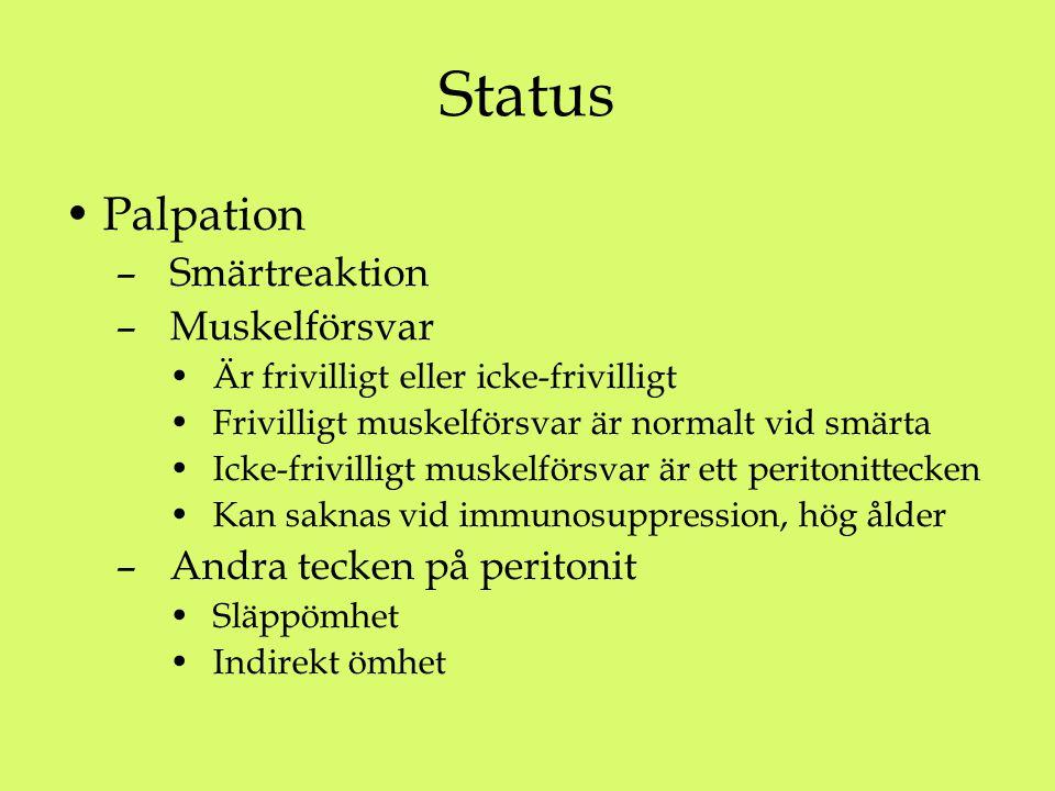 Status Palpation – Smärtreaktion – Muskelförsvar Är frivilligt eller icke-frivilligt Frivilligt muskelförsvar är normalt vid smärta Icke-frivilligt mu