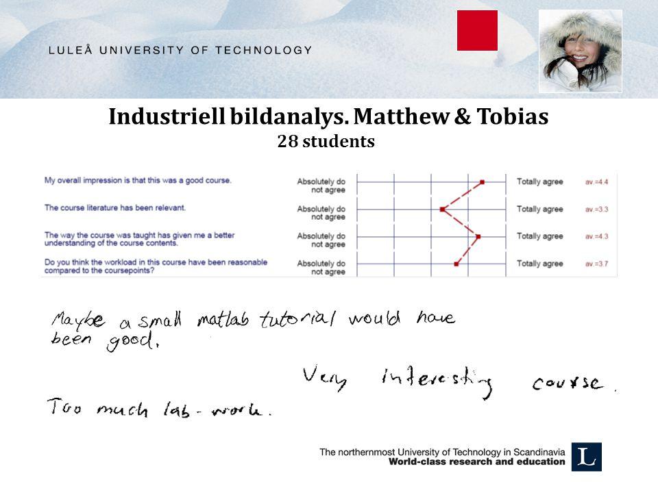 Industriell bildanalys. Matthew & Tobias 28 students