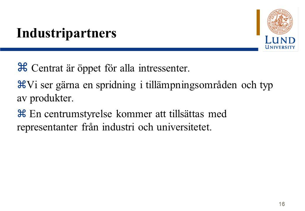 16 Industripartners  Centrat är öppet för alla intressenter. zVi ser gärna en spridning i tillämpningsområden och typ av produkter. z En centrumstyre