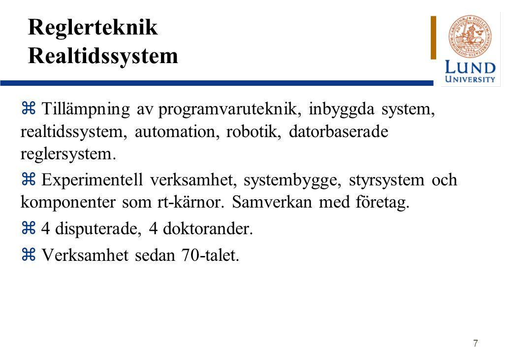 7 Reglerteknik Realtidssystem  Tillämpning av programvaruteknik, inbyggda system, realtidssystem, automation, robotik, datorbaserade reglersystem.