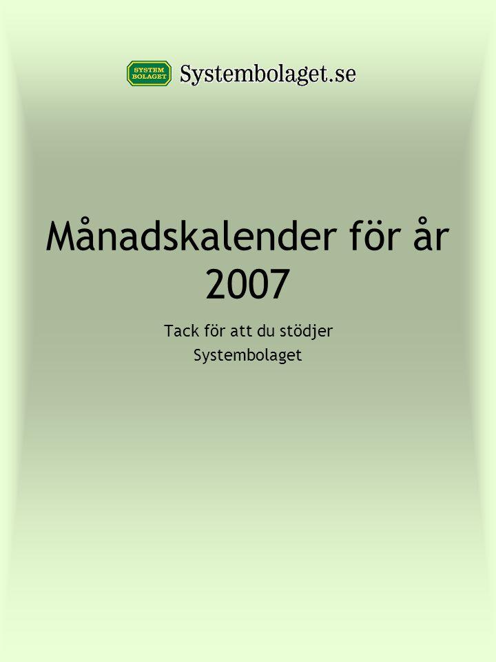 Månadskalender för år 2007 Tack för att du stödjer Systembolaget
