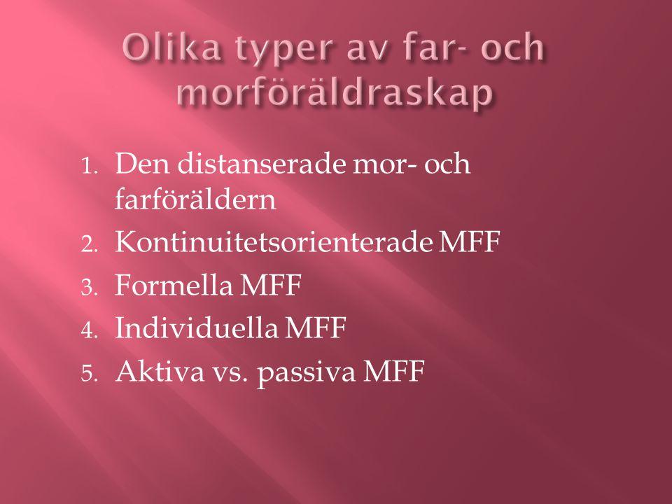 1. Den distanserade mor- och farföräldern 2. Kontinuitetsorienterade MFF 3.