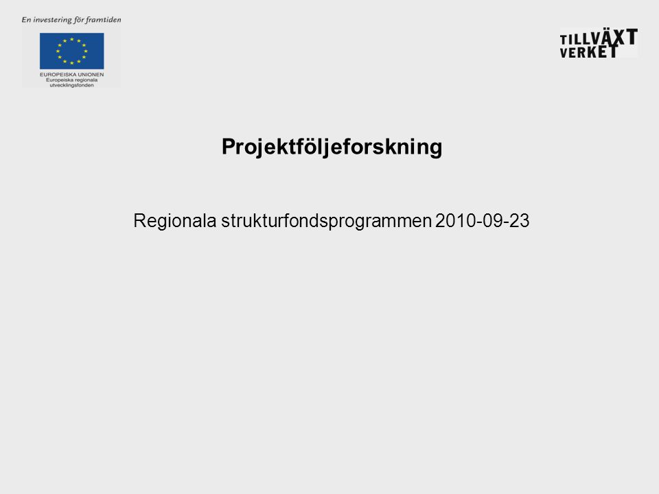 Projektföljeforskning Regionala strukturfondsprogrammen 2010-09-23