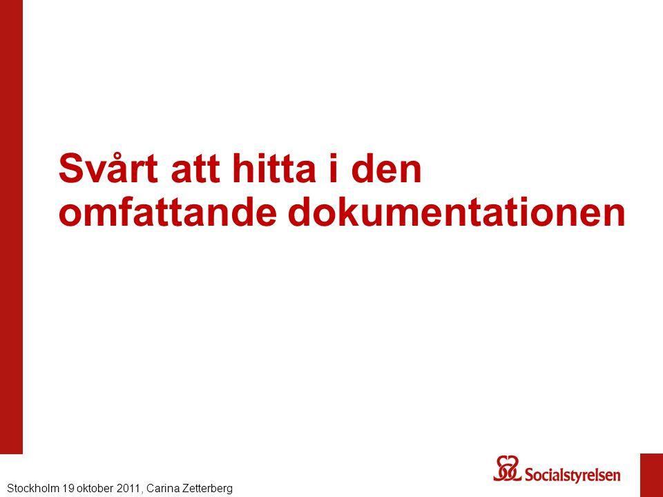 Svårt att hitta i den omfattande dokumentationen Stockholm 19 oktober 2011, Carina Zetterberg