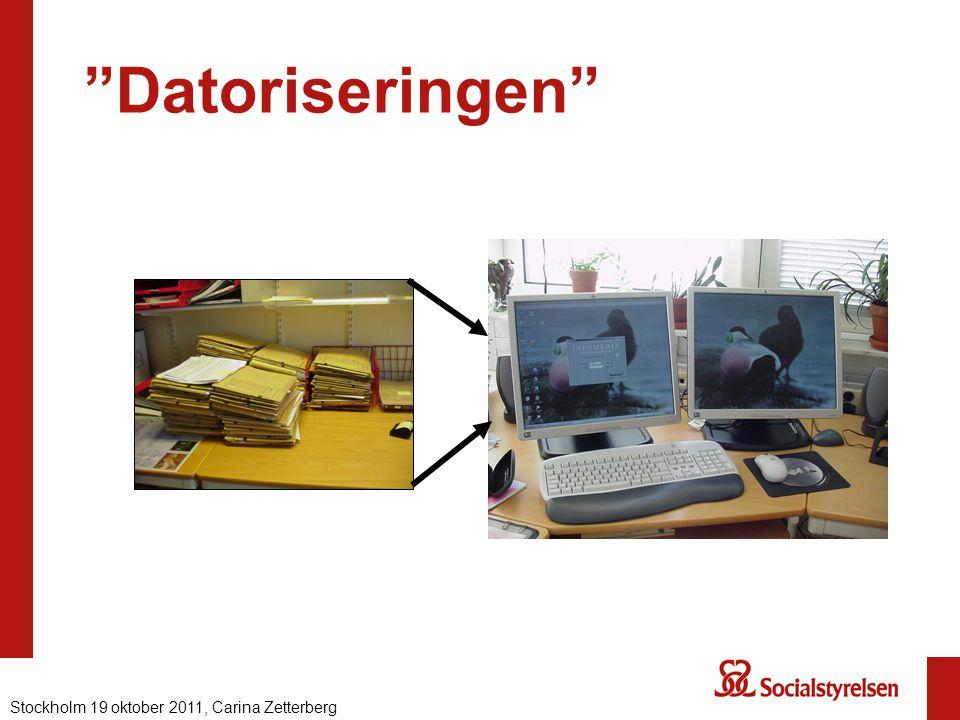"""""""Datoriseringen"""" Stockholm 19 oktober 2011, Carina Zetterberg"""