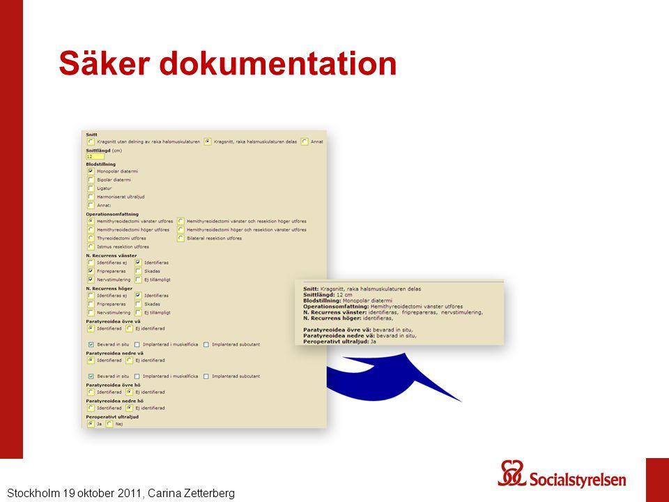 Säker dokumentation ökad patientsäkerhet genom enhetlig dokumentation minskad risk för feltolkning att informationen är lättare att hitta Nationell eH