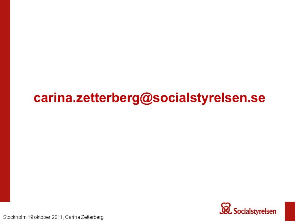 carina.zetterberg@socialstyrelsen.se Nationell eHälsa 2012, Carina ZetterbergStockholm 19 oktober 2011, Carina Zetterberg