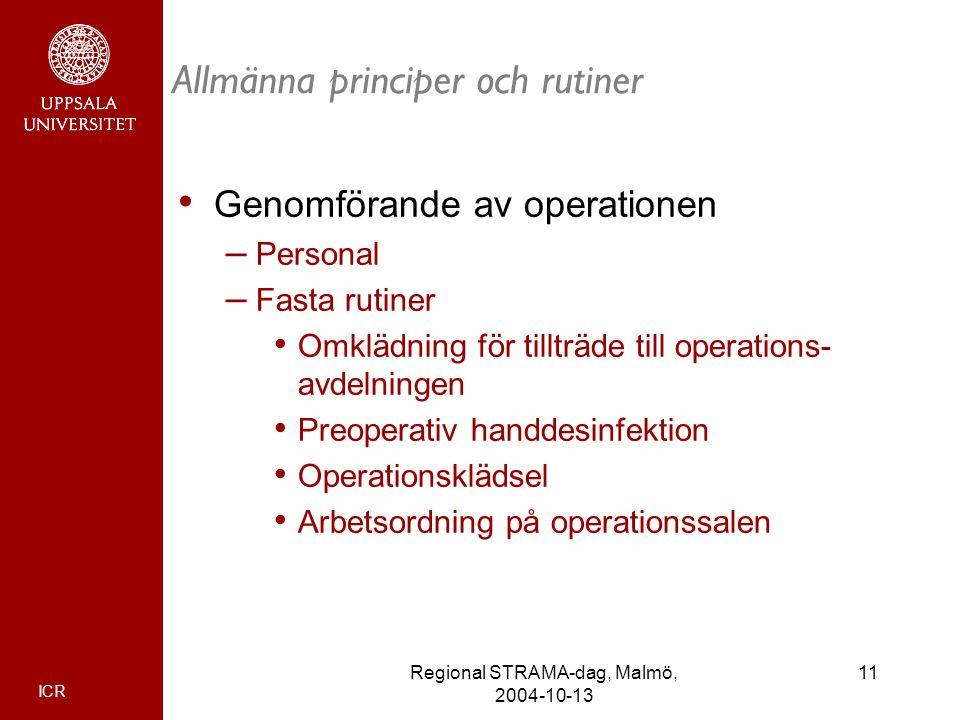 ICR 11Regional STRAMA-dag, Malmö, 2004-10-13 Allmänna principer och rutiner Genomförande av operationen – Personal – Fasta rutiner Omklädning för till