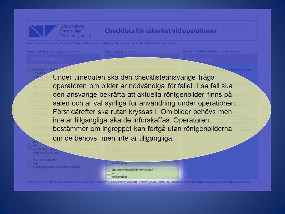 Under timeouten ska den checklisteansvarige fråga operatören om bilder är nödvändiga för fallet. I så fall ska den ansvarige bekräfta att aktuella rön