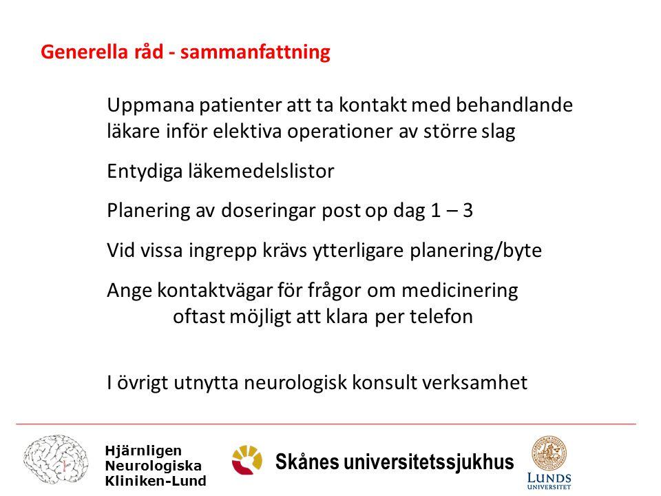 Hjärnligen Neurologiska Kliniken-Lund Skånes universitetssjukhus Generella råd - sammanfattning Uppmana patienter att ta kontakt med behandlande läkar